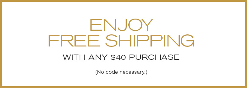 Free Shipping on $40 purchase.