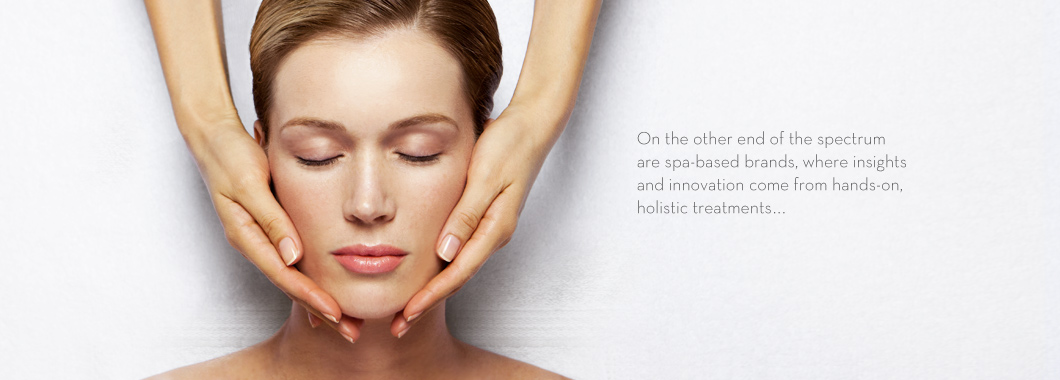 On the other end of the spectrum are spa-based brands, where insights and innovation come from hands-on, holistic treatments...