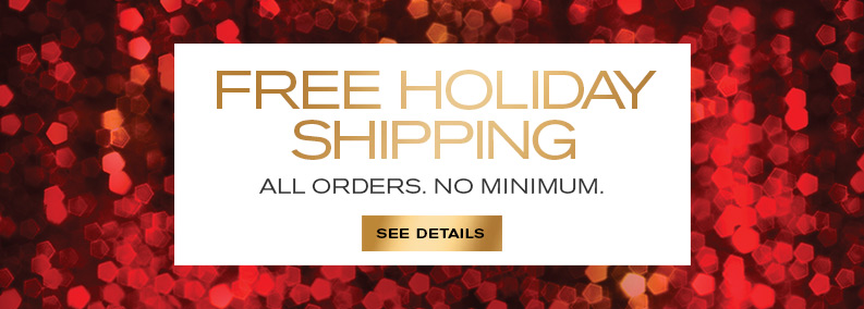 Free Holiday Shipping on all orders. No Minimum