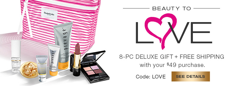 Beauty to Love.  8-piece deluxe gift plus free shipping with your $49 purchase. Code LOVE