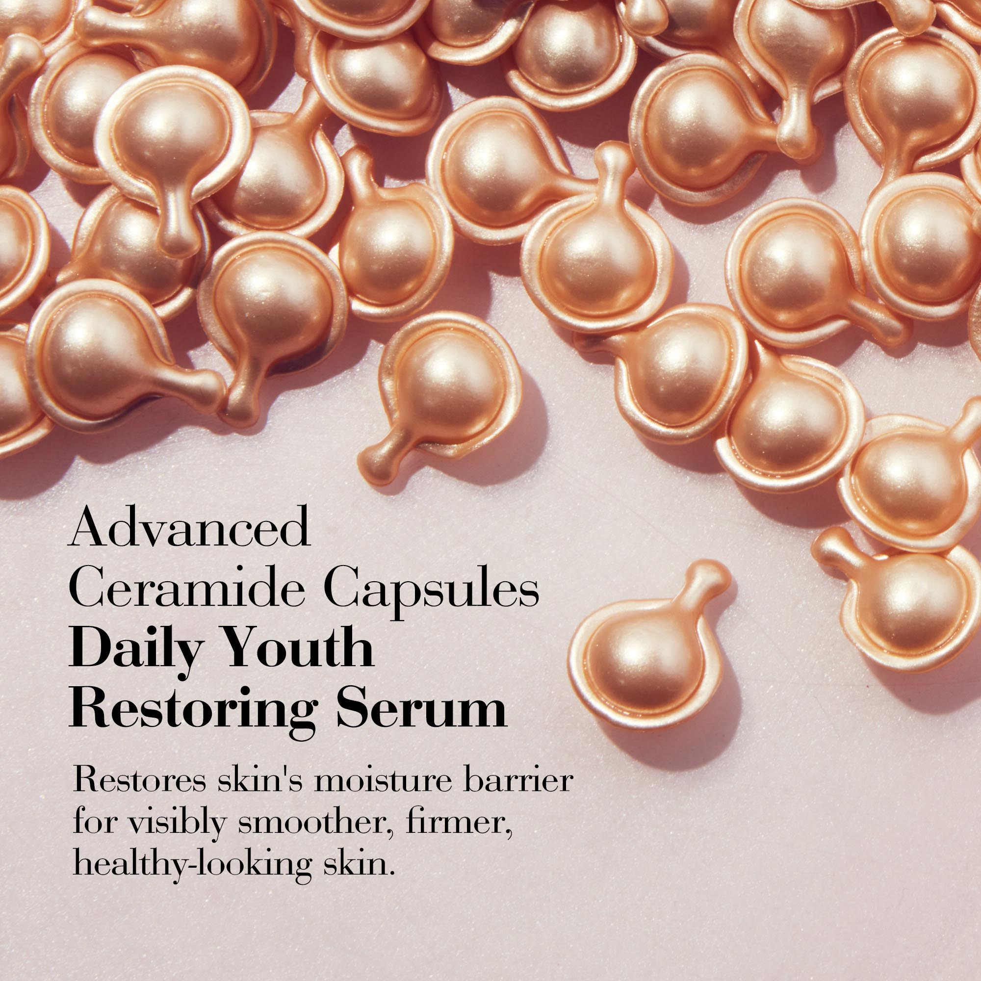 Advanced Ceramide Capsules Daily youth Restoring Serum- Restores skin's moisture barrier for visibly smoother, firmer, healthy-looking skin.